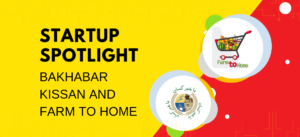Bakhabar Kissan and Farm to Home | Startup Spotlight