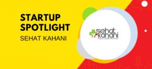 Sehat Kahani | Startup Spotlight