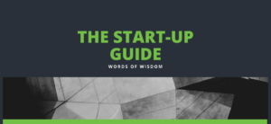 The Start-up Guide: Words of Wisdom