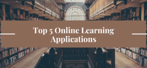 Top 5 Online Learning Applications