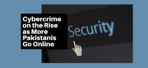 Cybercrime on the Rise as More Pakistanis Go Online