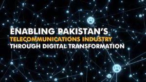 Enabling Pakistan's Telecommunications Industry through Digital Transformation
